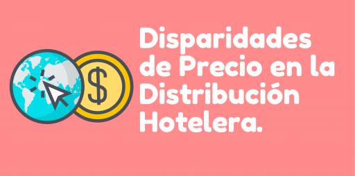 Disparidades de Precio en la Distribución Hotelera.